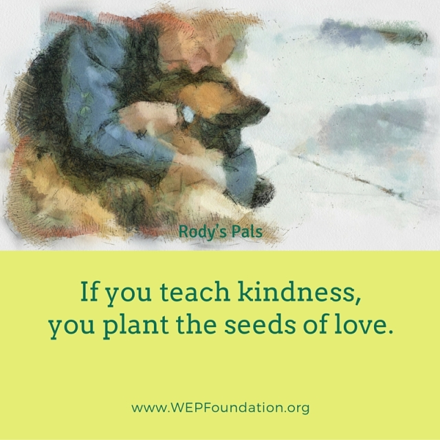 Teach Kindness andLove is learned